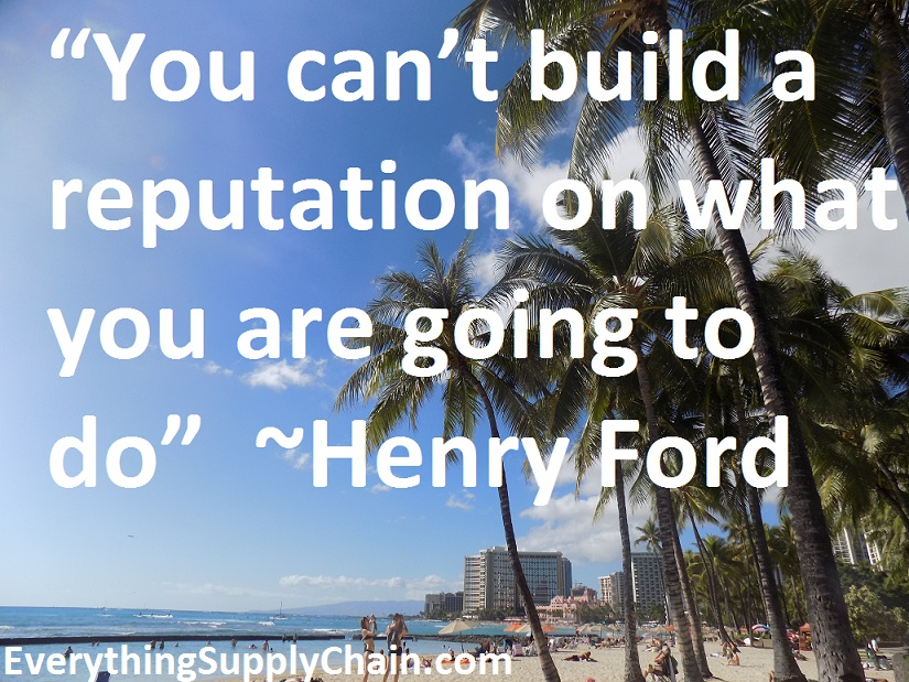 Henry Ford build a reputation business quote