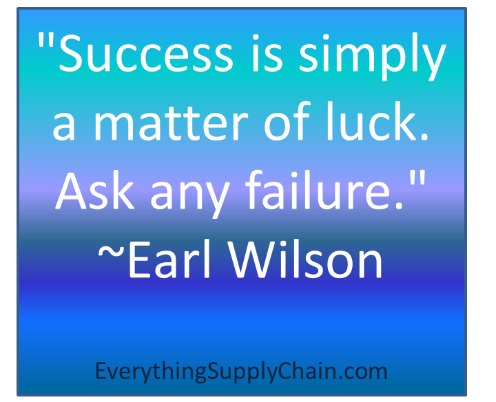 Success is simply a matter of luck quote
