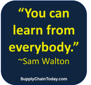 Sam Walton quote you can learn from everybody walmart