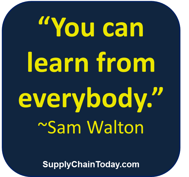 Sam Walton quote you can learn from everybody walmart great entrepreneur