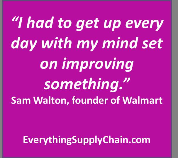 Sam Walton Supply Chain Walmart change everyday