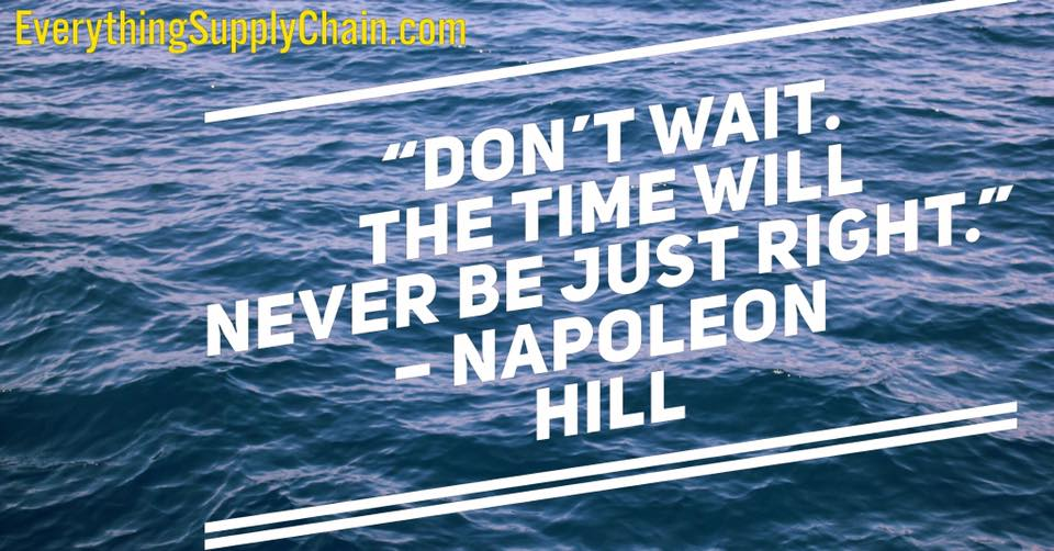 The time will never be just right napoleon hill