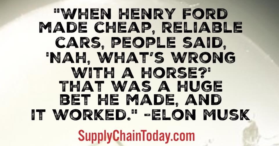 Tesla Supply Chain Henry Ford Elon Musk
